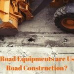 What Road Equipments are Used for Road Construction?