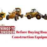 Things to Consider Before Buying Road Construction Equipment