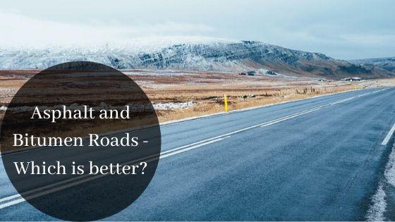 Asphalt and Bitumen Roads