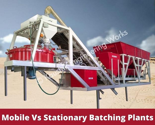Mobile Vs Stationary Batching Plants
